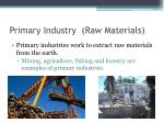 primary industry raw materials