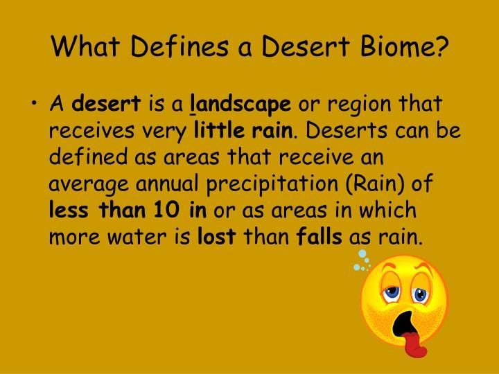 What defines a desert biome