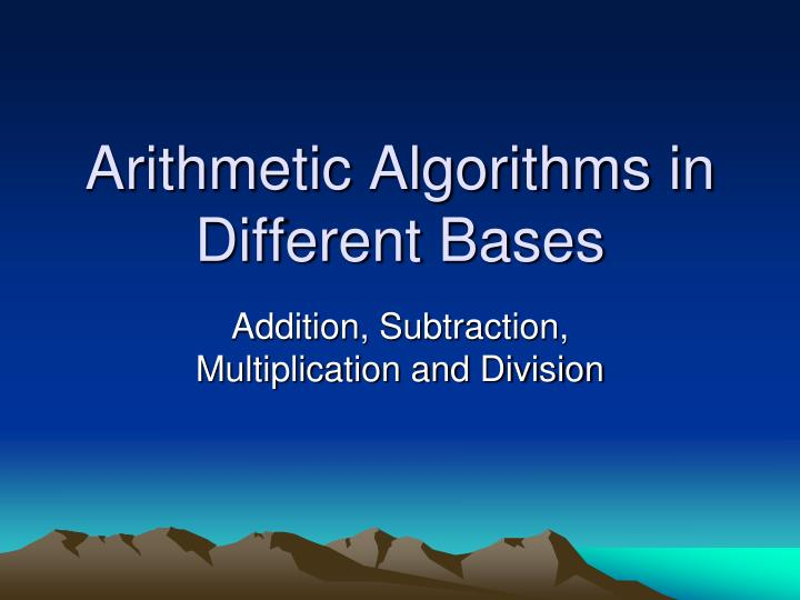 arithmetic algorithms in different bases n.