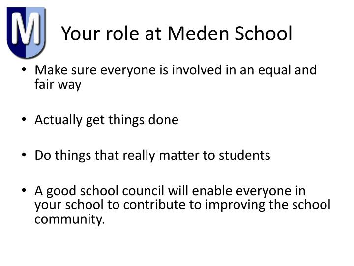 Your role at meden school