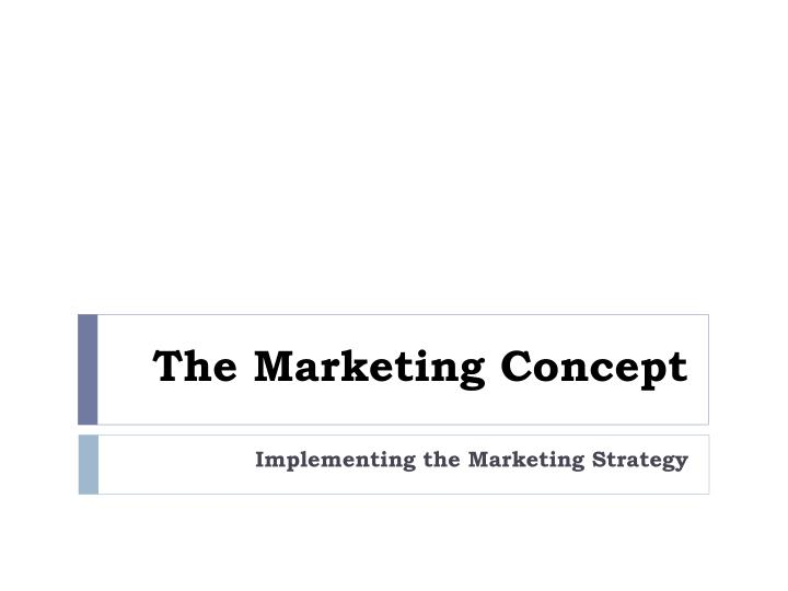 the marketing concept n.