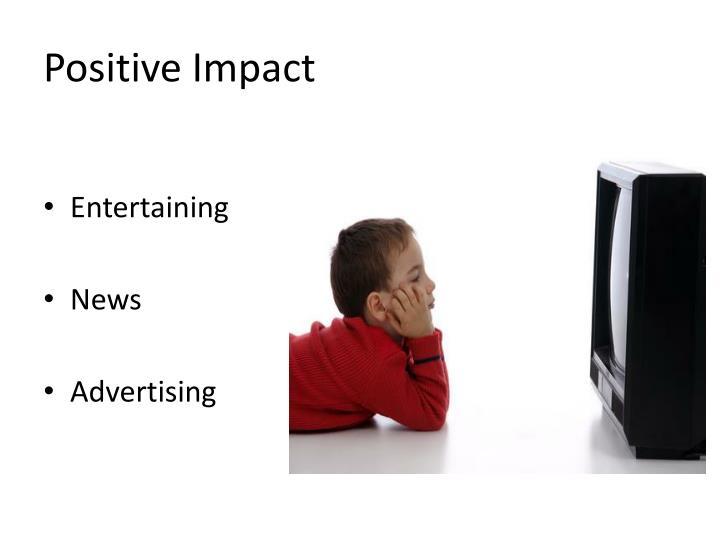 P ositive impact