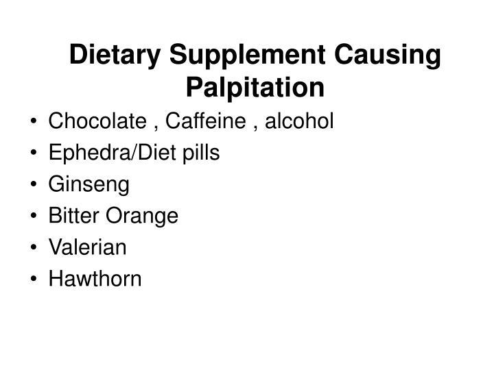 Dietary Supplement Causing Palpitation