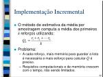 implementa o incremental