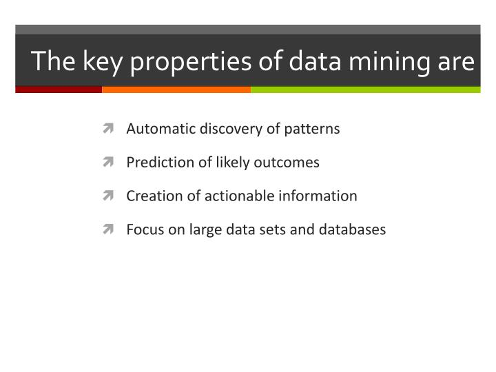 The key properties of data mining