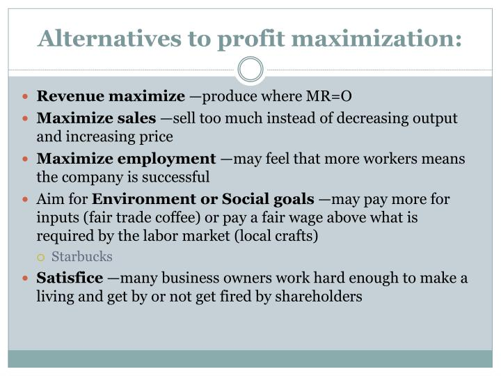 Alternatives to profit maximization: