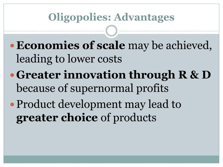 Oligopolies: Advantages