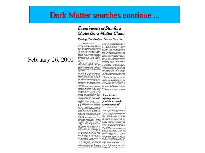 Dark Matter searches continue ...