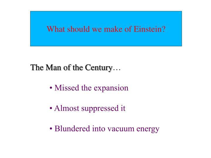 What should we make of Einstein?
