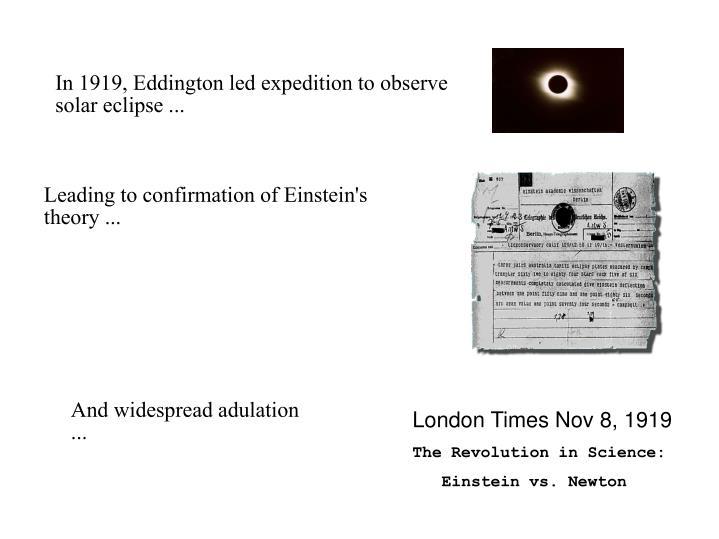 In 1919, Eddington led expedition to observe solar eclipse ...