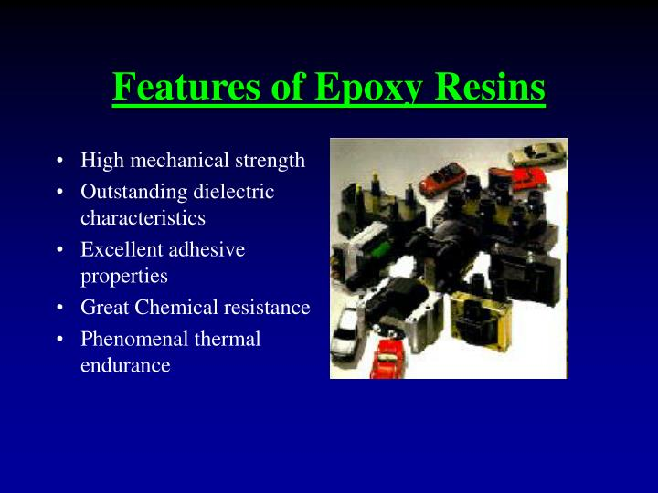 Features of epoxy resins