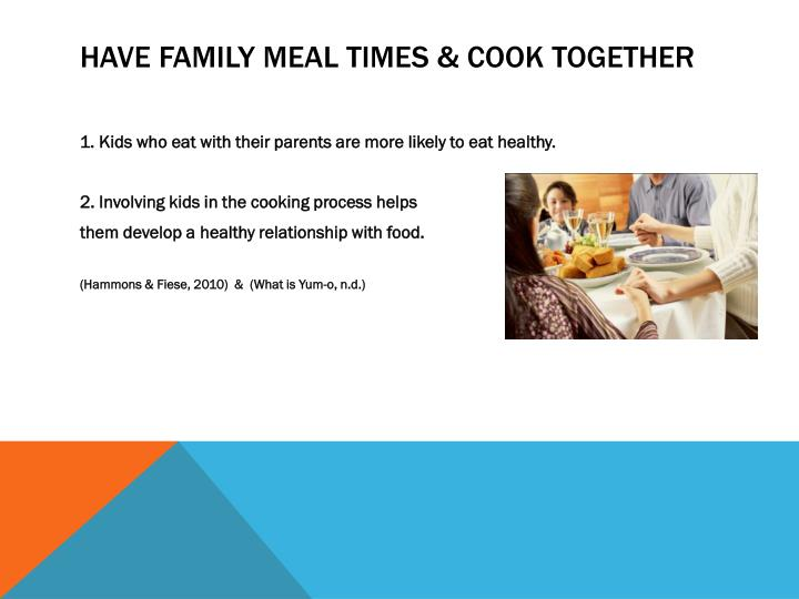 Have Family Meal Times & Cook Together