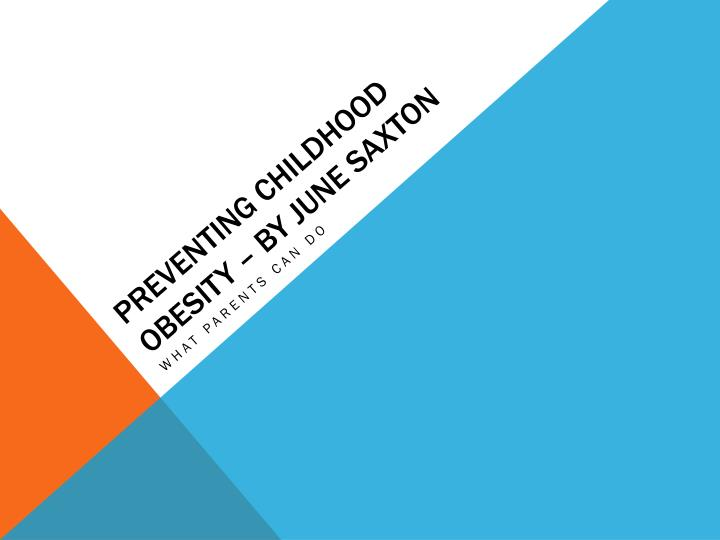 Preventing childhood obesity by june saxton