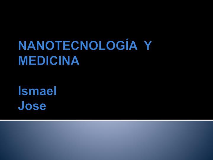 Nanotecnolog a y medicina ismael jose