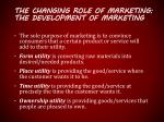 the changing role of marketing the development of marketing
