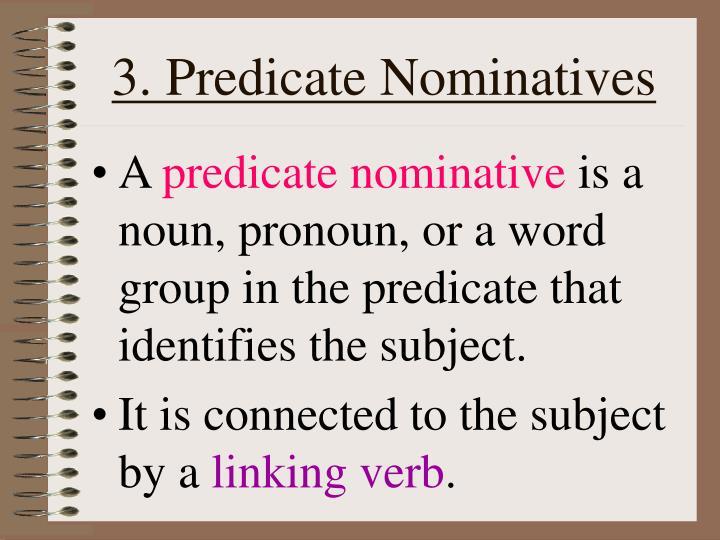 3. Predicate Nominatives