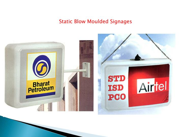 Static Blow Moulded Signages
