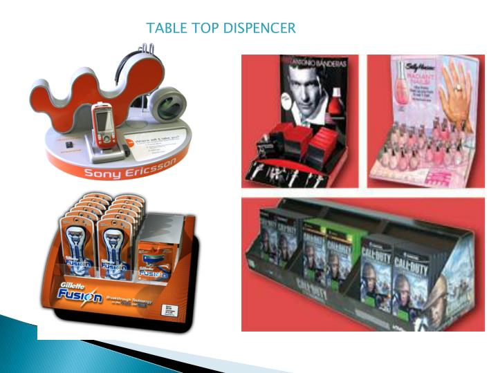 TABLE TOP DISPENCER