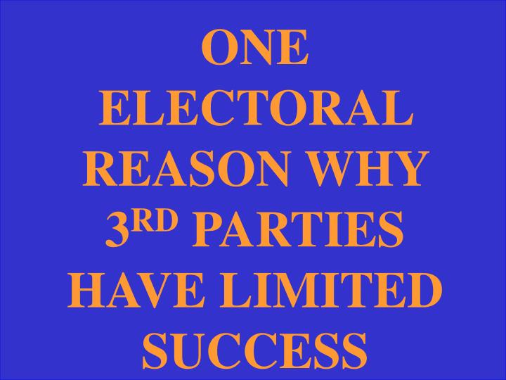 ONE ELECTORAL REASON WHY 3