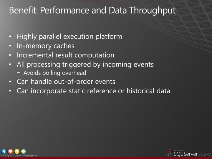 Benefit: Performance and Data Throughput