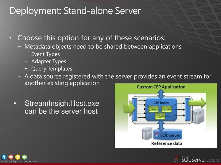Deployment: Stand-alone Server