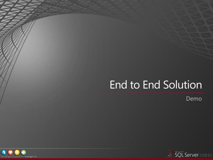 End to End Solution
