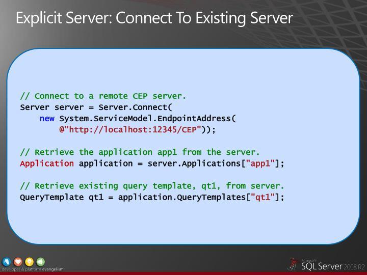 Explicit Server: Connect To Existing Server