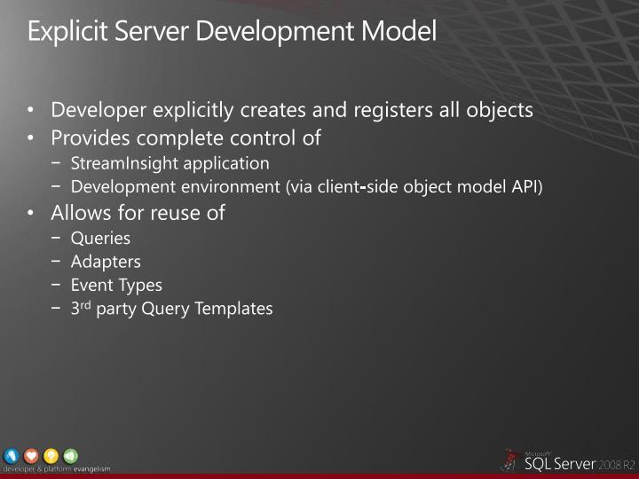 Explicit Server Development Model