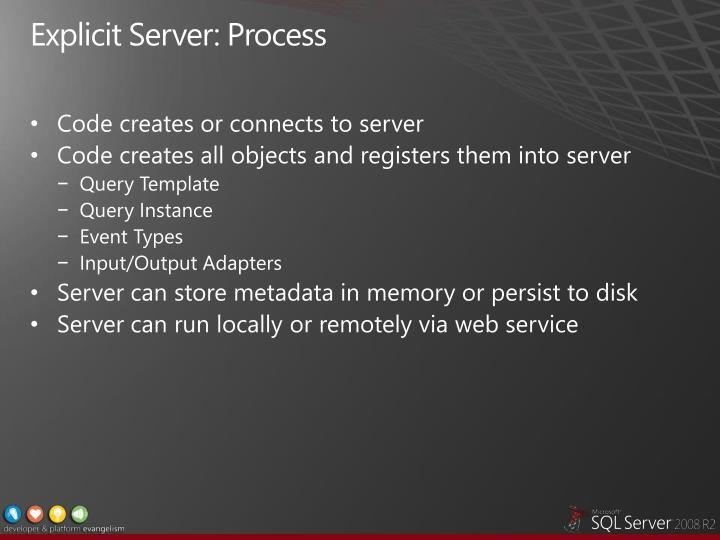 Explicit Server: Process