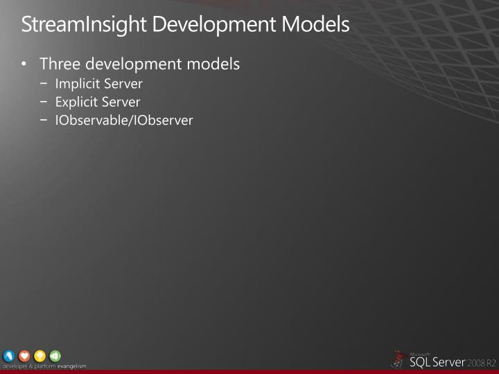 StreamInsight Development Models