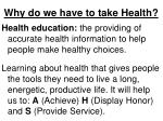 why do we have to take health1