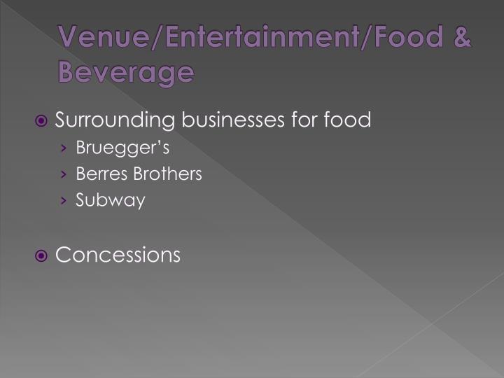 Venue/Entertainment/Food & Beverage