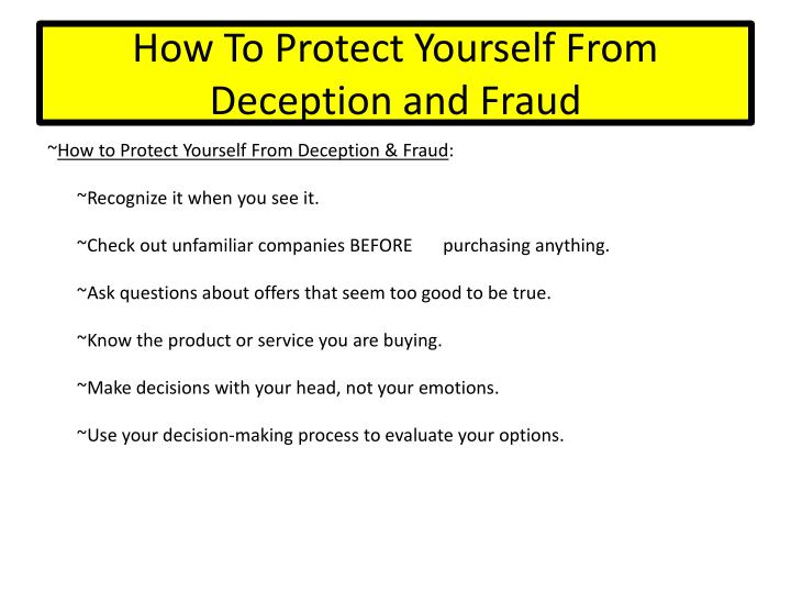 How To Protect Yourself From Deception and Fraud