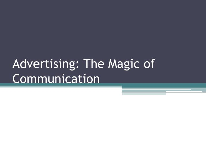 advertising the magic of communication n.