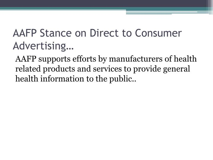 AAFP Stance on Direct to Consumer Advertising…
