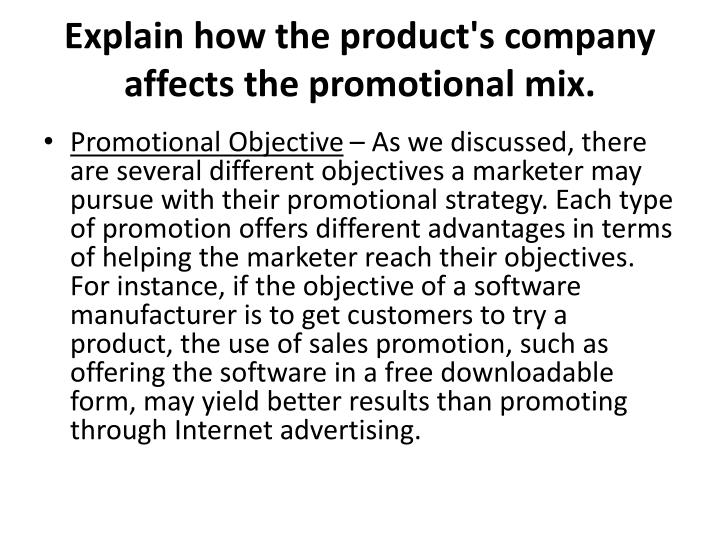 Explain how the product's company affects the promotional mix.