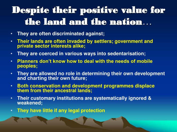 Despite their positive value for the land and the nation