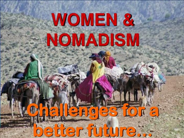 Women nomadism challenges for a better future