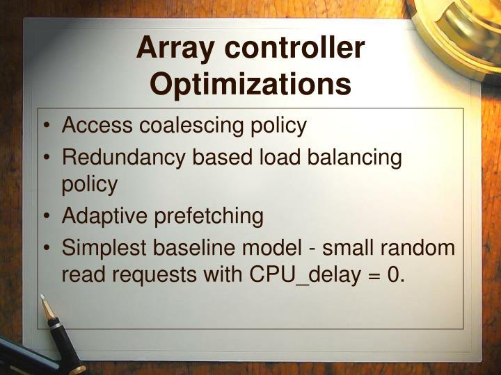 Array controller Optimizations
