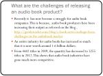 what are the challenges of releasing an audio book product