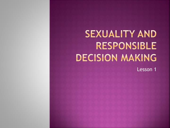 sexuality and responsible decision making