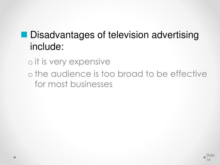 Disadvantages of television advertising include: