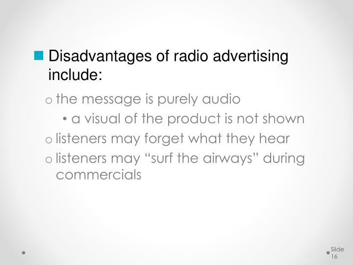 Disadvantages of radio advertising include: