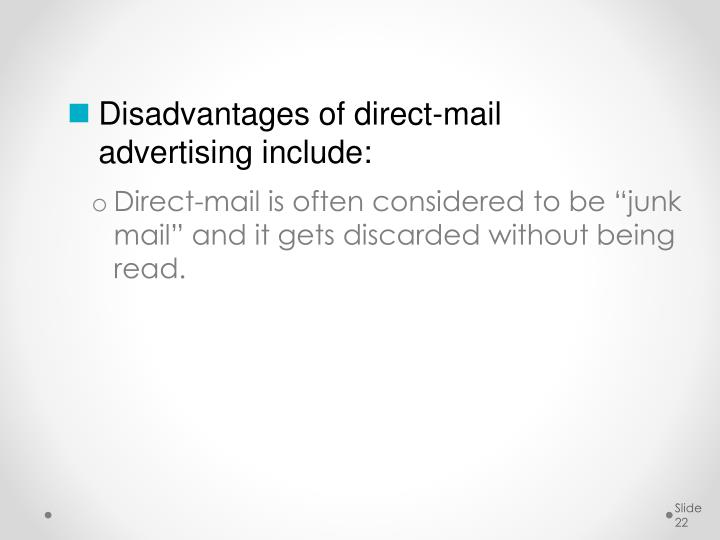 Disadvantages of direct-mail advertising include: