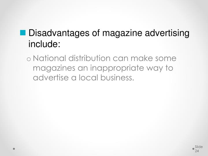 Disadvantages of magazine advertising include: