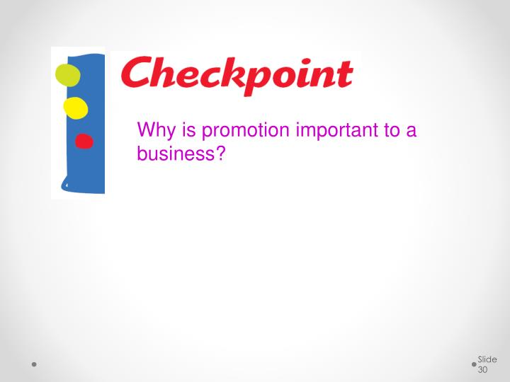 Why is promotion important to a business?