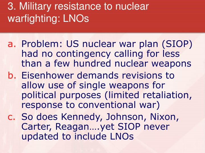 3. Military resistance to nuclear warfighting: LNOs