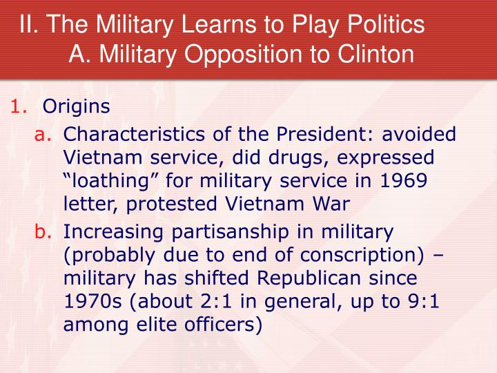 II. The Military Learns to Play Politics