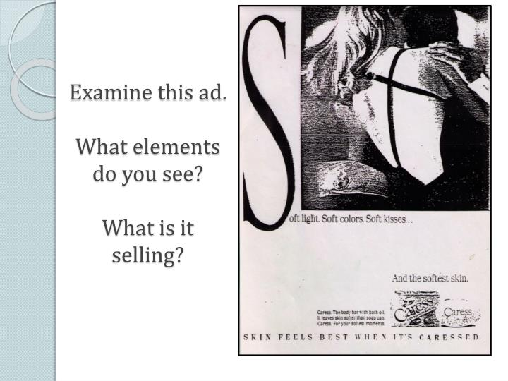 examine this ad what elements do you see what is it selling n.