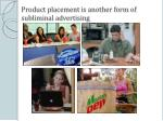 product placement is another form of subliminal advertising
